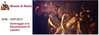 Caravaggio e la Resurrezione di Lazzaro, Museo di Roma - Palazzo Braschi, arte expo cultura