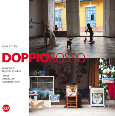 DOPPIO ROSSO Cina e Cuba, Fotografie di Neige De Benedetti, Testi di Adriano Sofri e Giampaolo Visetti, Skira editore, presentazioni a Milano