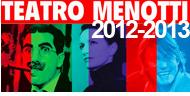 Tieffe Teatro Menotti, Milano arte e cultura, stagione 2012 2013