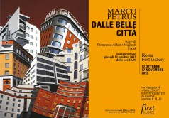 FIRST GALLERY ROMA, Marco Petrus Dalle Belle Città