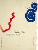 Pagine d'Arte Editore, Hsiao Chin, La via è qualcosa di vago