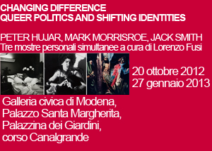 PETER HUJAR, MARK MORRISROE, JACK SMITH, Galleria civica di Modena, Palazzo Santa Margherita