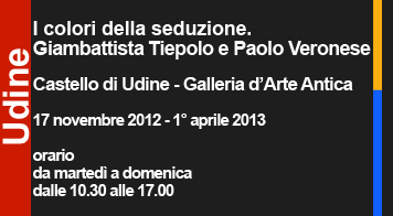 I colori della seduzione. Giambattista Tiepolo e Paolo Veronese, Castello di Udine