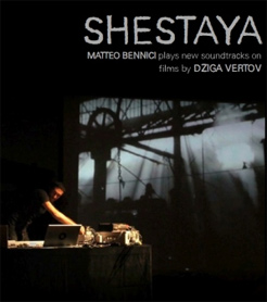 Matteo Bennici, SHESTAYA cine concerto omaggio a Dziga Vertov