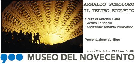 Museo del Novecento Milano, ARNALDO POMODORO Il teatro scolpito