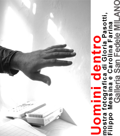 UOMINI DENTRO mostra fotografia detenuti SAN VITTORE