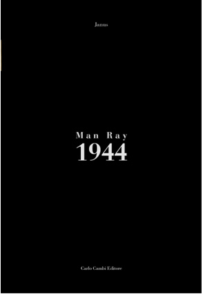 Man Ray 1944 Fondazione Marconi Arte moderna e contemporanea MILANO