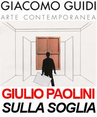 GIULIO PAOLINI GIACOMO GUIDI - ARTE CONTEMPORANEA
