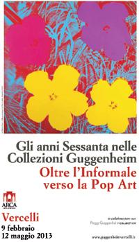 Gli anni Sessanta nelle Collezioni Guggenheim, Arca di Vercelli