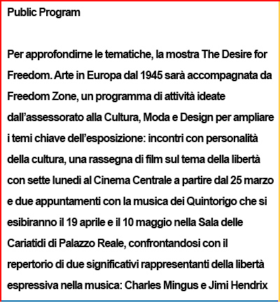 The desire for freedom Palazzo Reale mostra Milano