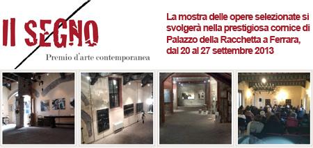 Premio Il Segno 2013, Palazzo della Racchetta - Zamenhof Art
