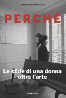 Lucrezia De Domizio Durini, Perché - Mondadori - Teatro Out Off Milano
