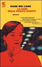 Diane Wei Liang, La casa dello spirito dorato