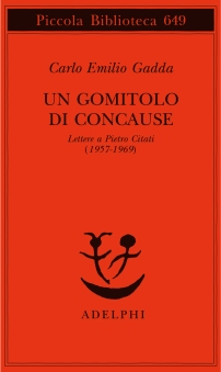 Carlo Emilio Gadda, Un gomitolo di concause, Lettere a Pietro Citati