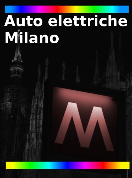 Auto elettriche Milano