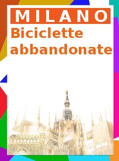 bici abbandonate Milano