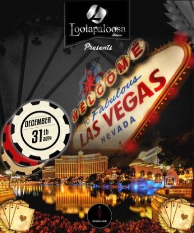 Capodanno 2015 - Loolapaloosa_31 dicembre 2014, Faboulous Las Vegas